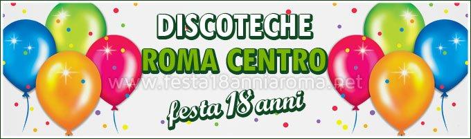 Discoteche Roma Centro festa 18 anni
