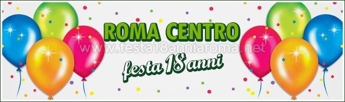 Festa 18 anni zona Roma Centro