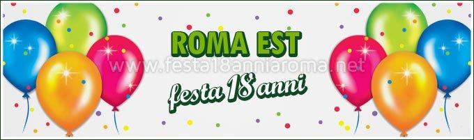 Festa 18 anni zona Roma Est