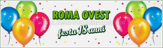 Festa 18 anni zona Roma Ovest