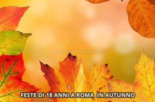 feste 18 anni a roma in autunno