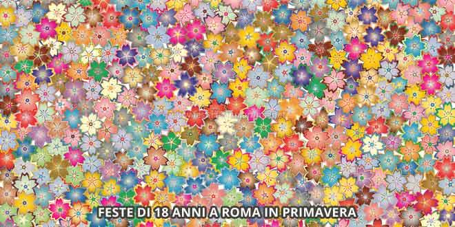 feste 18 anni a roma in primavera