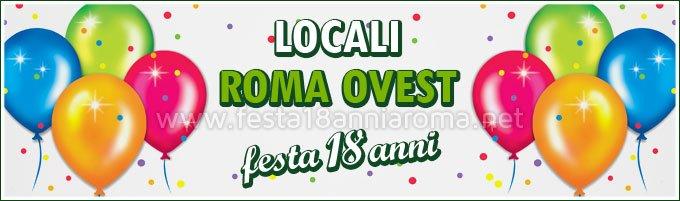Locali Roma Ovest per festa 18 anni