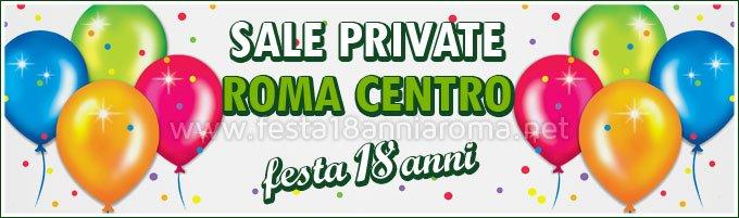 Sale a Roma Centro per feste 18 anni