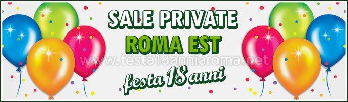 Sale a Roma Est per feste 18 anni